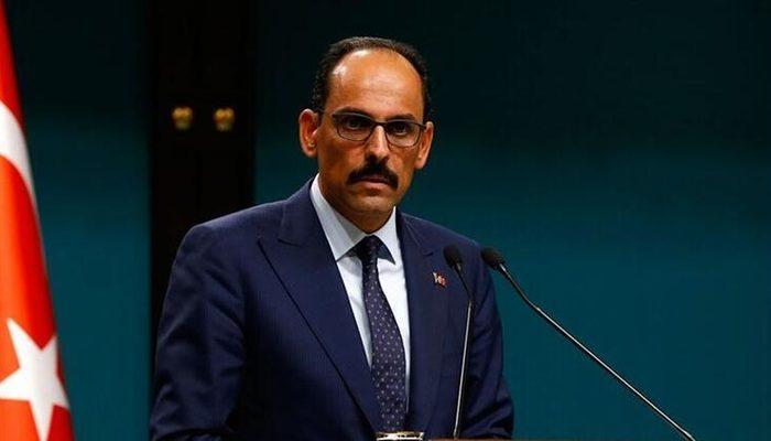 Cumhurbaşkanlığı Sözcüsü İbrahim Kalın: Türkiye tam bir kararlılık içerisindedir